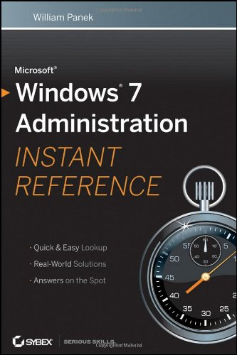 Microsoft Windows 7 Administration Instant Reference
