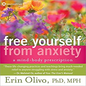 Free Yourself from Anxiety Audiobook