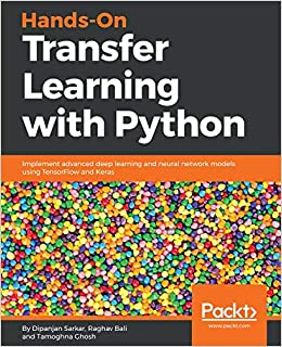 Hands-On Transfer Learning with Python: Implement advanced deep