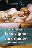img - for Le drageoir aux  pices: suivi de Pages retrouv es et Un dilemme (French Edition) book / textbook / text book