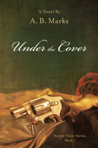 Under the Cover (Secret Vices) (Volume 1)