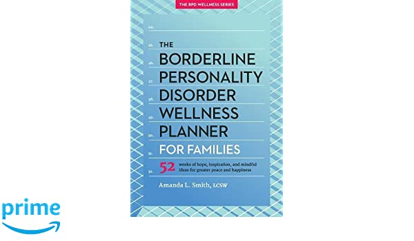 com personality disorders books the borderline personality disorder wellness planner for families 52 weeks of hope inspiration