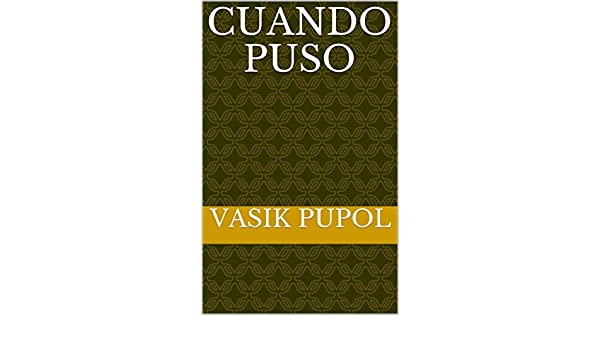 Amazon.com: Cuando puso (Spanish Edition) eBook: vasik pupol: Kindle Store