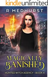 Magically Banished: An Urban Fantasy Novel (Hunted Witch Agency Book 4)