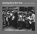 Growing Up in New York: Photographs (Imago Mundi Series)