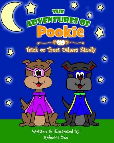 The Adventures of Pookie: Trick or Treat Others Kindly -