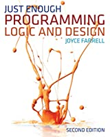 Just Enough Programming Logic and Design, 2nd Edition Front Cover
