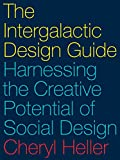 #6: The Intergalactic Design Guide: Harnessing the Creative Potential of Social Design