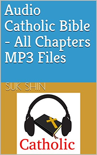 Audio Catholic Bible - All Chapters MP3 Files - Kindle
