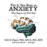 This Is Your Brain on Anxiety