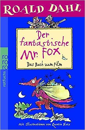 Der fantastische Mr. Fox: Das Buch zum Film: Amazon.de: Roald Dahl ...