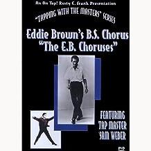 "Eddie Brown's B.S. Chorus ""The E.B. Choruses"""