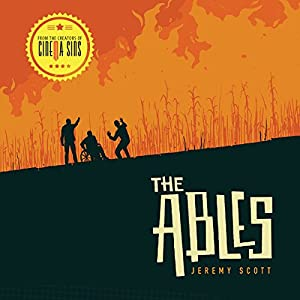 The Ables Audiobook by Jeremy Scott Narrated by Jeremy Scott