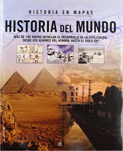 HISTORIA EN MAPAS HISTORIA DEL MUNDO