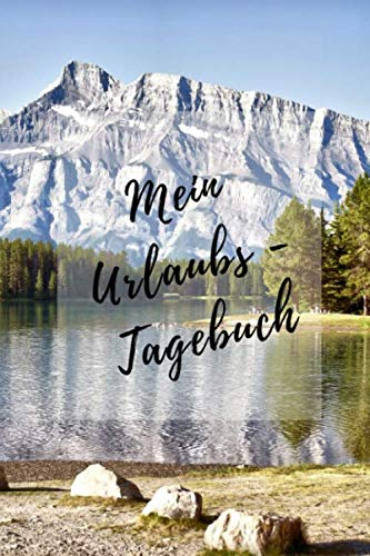 Mein Urlaubs - Tagebuch: Notizbuch A5 liniert mit Linien (6x9) für die Reise, für den Urlaub / modisches Tagebuch und Logbuch 108 Seiten Berge (German Edition) (Sport Sonnenbrillen Für Männer)