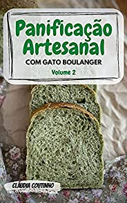 Panificação Artesanal com Gato Boulanger: Volume 2