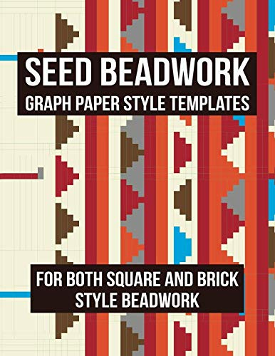 - Seed Beadwork: Graph Paper Style Templates: For Both Square and Brick Style Beadwork