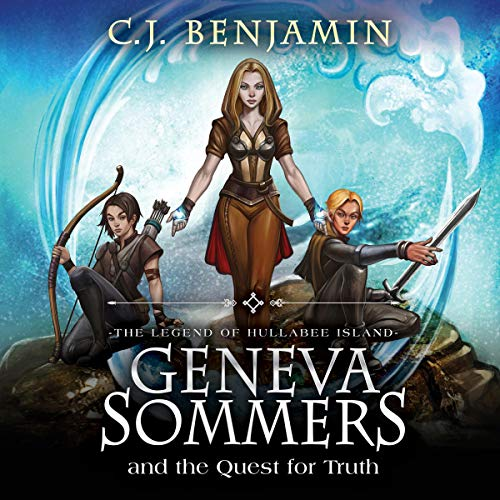 Geneva Sommers and the Quest for Truth: Geneva Sommers Series, Book 1