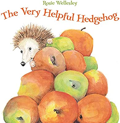 The Very Helpful Hedgehog: Amazon.co.uk: Rosie Wellesley: Books