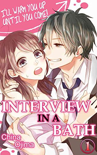 Interview in a Bath Vol.1 (TL Manga): I'll warm you up until you come!