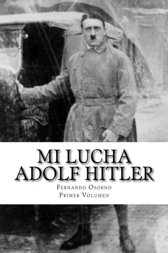 Mi Lucha: (Mein Kampf) (Volume 1) (Spanish Edition)
