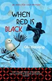 Front cover for the book When Red is Black by Xiaolong Qiu
