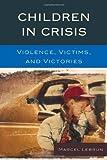 Children in Crisis, Marcel Lebrun, 161048021X