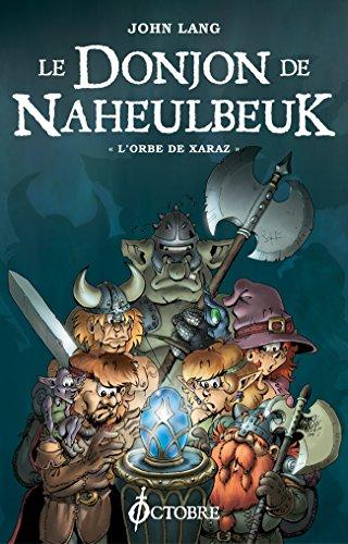 Le Donjon De Naheulbeuk, Tome 2: L'Orbe De Xaraz Croix Des Fées French Edition