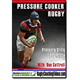 Pressure Cooker Rugby: Pressure Drills for Rugby