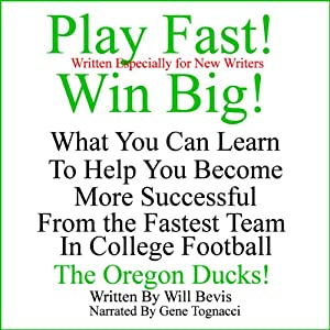 Play Fast! Win Big! What You Can Learn from the Fastest Team in College Football, the Oregon Ducks. Audiobook