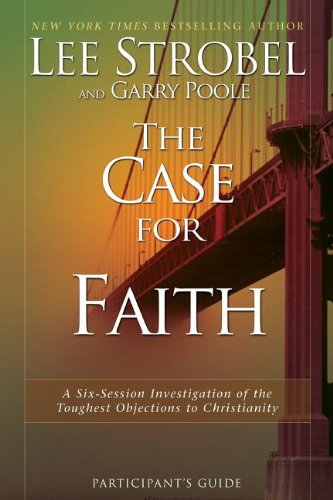 The Case for Faith Participant's Guide with DVD: A Six-Session Investigation of the Toughest Objections to Christianity - Book  of the Cases for Christianity