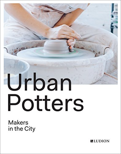 Pdf Engineering Urban Potters: Makers in the City