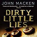 Dirty Little Lies Audiobook by John Macken Narrated by Andrew Wincott