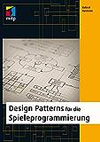 Design Patterns für die Spieleprogrammierung (mitp Professional)