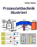 Prozessleittechnik illustriert, Walter Müller, 3837014150