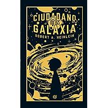 Ciudadano de la galaxia/ Citizen of the Galaxy (Spanish Edition)