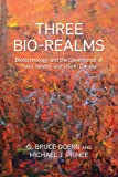 Three Bio-Realms : Biotechnology and the Governance of Food, Health and Life in Canada, Doern, G. Bruce and Prince, Michael J., 1442642777