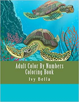 Adult Color By Numbers Coloring Book A Coloring By Number Book For