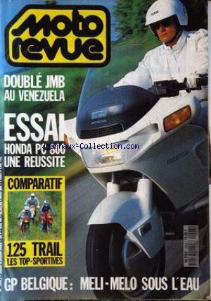 MOTO REVUE [No 2903] du 06/01/1989 - G. P. BELGIQUE : MELI-MELO SOUS L'EAU. DOUBLE JMB AU VENEZUELA. ESSAI : HONDA PC 800 UNE REUSSITE. COMPARATIF : 125 TRAIL. LES TOP-SPORTIVES.