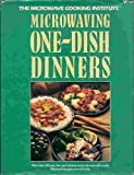 Microwaving One-Dish Dinners, Microwave Cooking Institute Staff, 0131837990