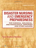 Disaster Nursing and Emergency Preparedness for Chemical, Biological, and Radiological Terrorism and Other Hazards, Tener Goodwin Veenema, 0826108644