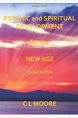 Psychic and Spiritual Development For The New Age - Revised Edition Paperback