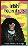 Irish Eccentrics, Peter Somerville-Large, 094664067X