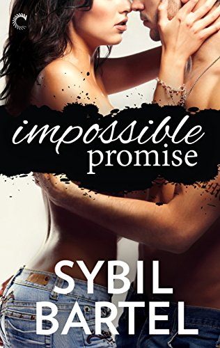 Impossible Promise (Unchecked Book 1)