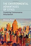 The Environmental Advantages of Cities, William B. Meyer, 0262518465