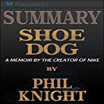 Summary: Shoe Dog: A Memoir by the Creator of Nike | Readtrepreneur Publishing