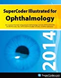 2014 SuperCoder Illustrated for Ophthalmology, Coding Institute, 1938788818