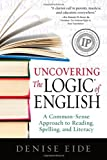 img - for Uncovering the Logic of English: A Common-Sense Approach to Reading, Spelling, and Literacy book / textbook / text book