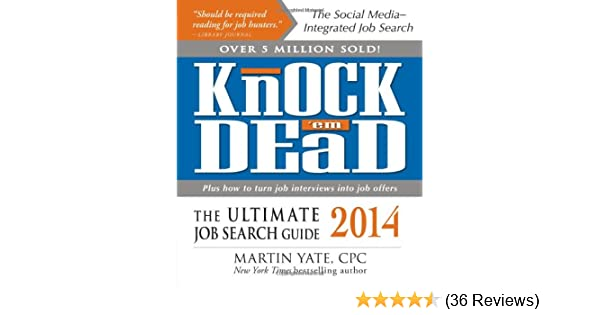 Knock U0027em Dead 2014: The Ultimate Job Search Guide: Martin Yate CPC:  0045079562196: Amazon.com: Books