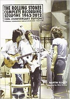 The Rolling Stones: Complete Recording Sessions 1962?de???d????d???12 by Martin Elliott (2012-10-10)